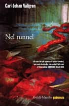 Nel tunnel - La seconda indagine di Danny Katz ebook by Carl-Johan Vallgren, Laura Cangemi