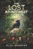 The Lost Rainforest #1: Mez's Magic ebook by Eliot Schrefer, Emilia Dziubak