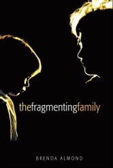 The Fragmenting Family ebook by Brenda Almond