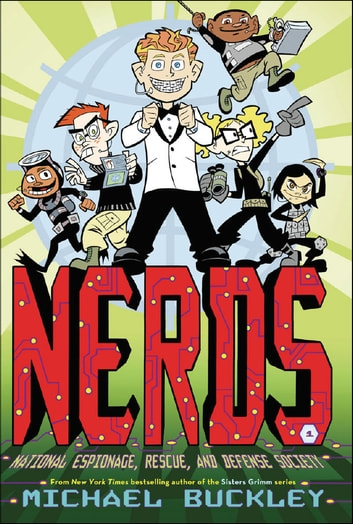 NERDS: National Espionage, Rescue, and Defense Society (Book One) ebook by Michael Buckley