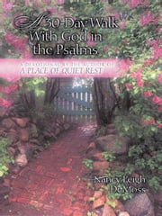 A 30-Day Walk with God in the Psalms - A Devotional ebook by Nancy Leigh Leigh DeMoss