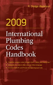 2009 International Plumbing Codes Handbook ebook by R. Woodson