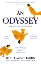 An Odyssey: A Father, A Son and an Epic: SHORTLISTED FOR THE BAILLIE GIFFORD PRIZE 2017 ebook by Daniel Mendelsohn