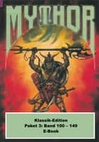 Mythor-Paket 3 - Mythor-Heftromane 100 bis 149 ebook by Paul Wolf, Horst Hoffmann, Peter Terrid,...