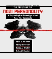 The Quest for the Nazi Personality - A Psychological Investigation of Nazi War Criminals ebook by Eric A. Zillmer,Molly Harrower,Barry A. Ritzler,Robert P. Archer