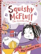 Squishy McFluff: Big Country Fair ebook by Pip Jones, Ella Okstad