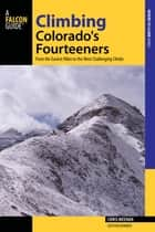 Climbing Colorado's Fourteeners ebook by Meehan
