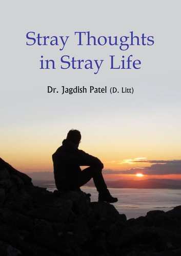 Stray Thoughts in Stray Life ebook by Dr. Jagdish Patel