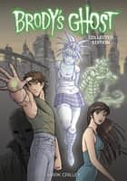 Brody's Ghost Collected Edition eBook by Mark Crilley, Mark Crilley