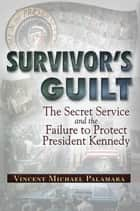 Survivor's Guilt ebook by Vincent Michael Palamara