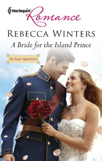 A Bride for the Island Prince ebook by Rebecca Winters