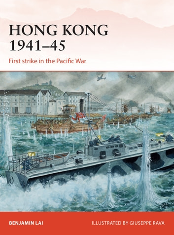 Hong Kong 1941–45 - First strike in the Pacific War ebook by Benjamin Lai