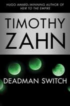 Deadman Switch ebook by Timothy Zahn