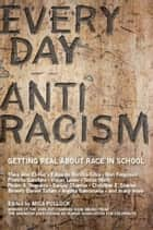 Everyday Antiracism ebook by Mica Pollock