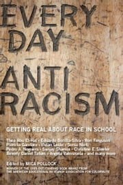 Everyday Antiracism - Getting Real About Race in School ebook by Mica Pollock