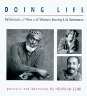 Doing Life - Reflections Of Men And Women Serving Life Sentences ebook by Howard Zehr