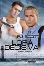 L'ora Decisiva ebook by RJ Scott