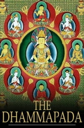 The Dhammapada - A Collection of Verses Being One of the Canonical Books of the Buddhists ebook by