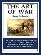 The Art of War ebook by Baron De Jomini,G. M. Mendel