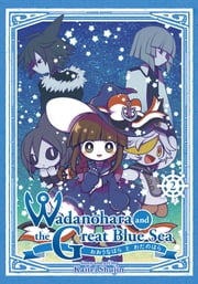 Wadanohara and the Great Blue Sea Vol. 2 ebook by Kaitei Shujin