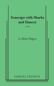 Seascape with Sharks and Dancer ebook by Don Nigro