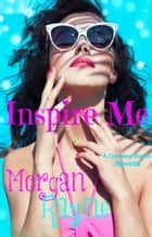 Inspire Me: A Cranston Series Novella ebook by Morgan Rayne