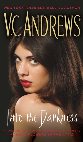 Into the Darkness ebook by V.C. Andrews