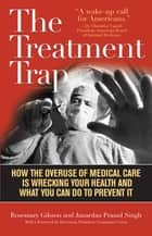 The Treatment Trap ebook by Rosemary Gibson,Janardan Prasad Singh