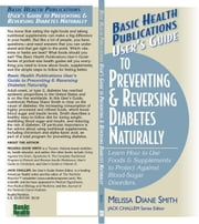 User's Guide to Preventing & Reversing Diabetes Naturally ebook by Melissa Diane Smith
