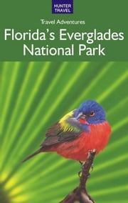 Florida's Everglades National Park ebook by Bruce  Morris