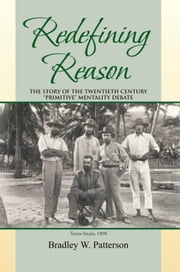 Redefining Reason ebook by Bradley William Patterson