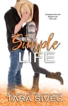 The Simple Life ebook by Tara Sivec