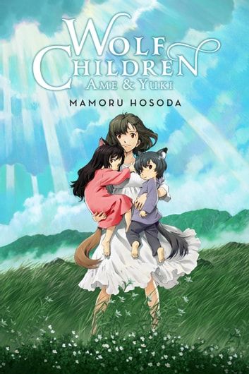 Wolf Children: Ame & Yuki (light novel) ebook by Mamoru Hosoda