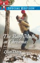 The Baby Made at Christmas ebook by Lilian Darcy