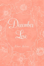 December Love ebook by Robert Hichens