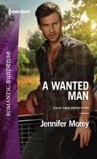 A Wanted Man ebook by Jennifer Morey