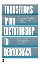 Transitions From Dictatorship To Democracy - Comparative Studies Of Spain, Portugal And Greece ebook by Ronald H. Chilcote, Stylianos Hadjiyannis, Fred A. III Lopez,...