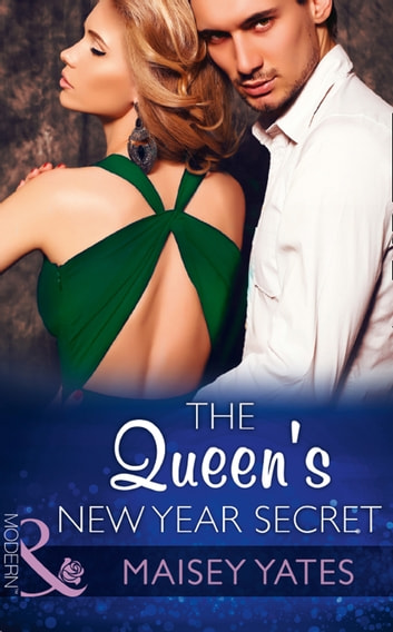 The Queen's New Year Secret (Mills & Boon Modern) (Princes of Petras, Book 2) 電子書 by Maisey Yates