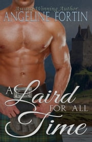 A Laird for All Time - A Laird for All Time, #1 ebook by Angeline Fortin