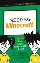 Modding Minecraft - Build Your Own Minecraft Mods! ebook by Sarah Guthals, Stephen Foster, Lindsey Handley