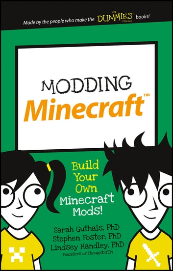 Modding Minecraft - Build Your Own Minecraft Mods! ebook by Sarah Guthals,Stephen Foster,Lindsey Handley