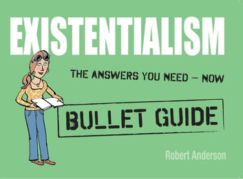 Existentialism: Bullet Guides eBook by Robert Anderson