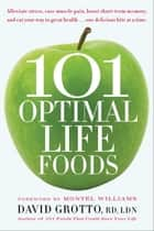 101 Optimal Life Foods ebook by David Grotto