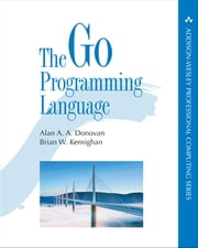 The Go Programming Language ebook by Alan A. A. Donovan, Brian W. Kernighan