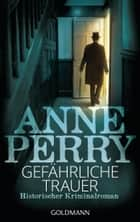 Gefährliche Trauer - William Monk 2 ebook by Anne Perry
