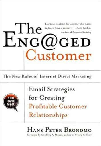 The Engaged Customer - The New Rules of Internet Direct Marketing ebook by Hans Peter Brondmo
