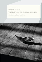 The Laurels of Lake Constance ebook by Marie Chaix,Harry Mathews