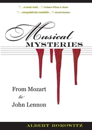 Musical Mysteries - From Mozart to John Lennon ebook by Albert Borowitz