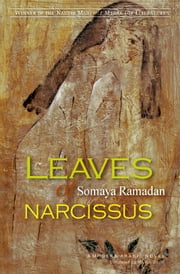 Leaves Of Narcissus - A Modern Arabic Novel ebook by Somaya Ramadan,Marilyn Booth