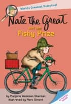 Nate the Great and the Fishy Prize eBook by Marjorie Weinman Sharmat, Marc Simont